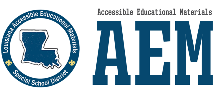 LA-AEM round logo with the state and large AEM letters with Accessible Educational Materials in text above the letters